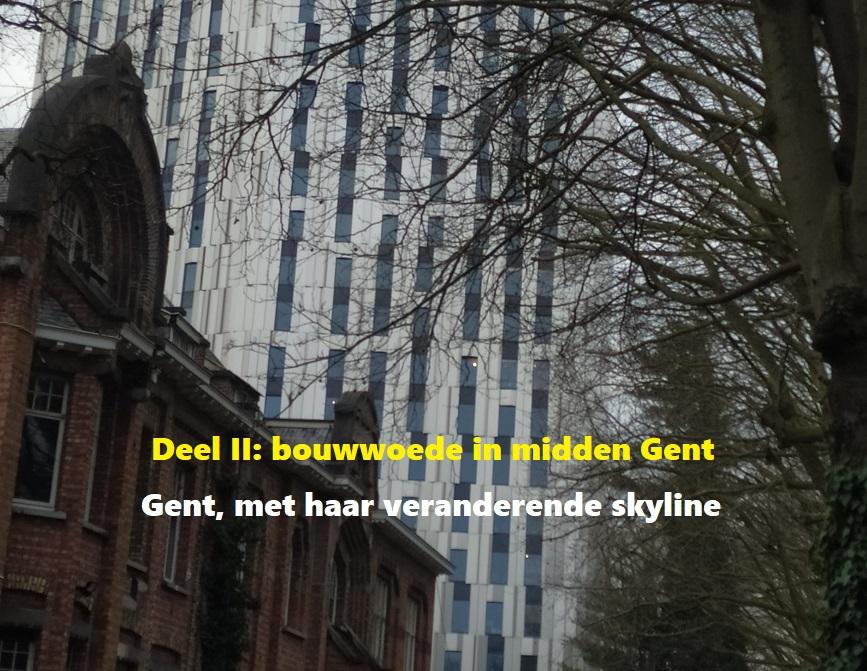 Skyline - Deel II: bouwwoede in midden-Gent