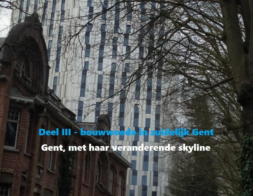 Skyline - Deel III: bouwwoede in zuidelijk Gent